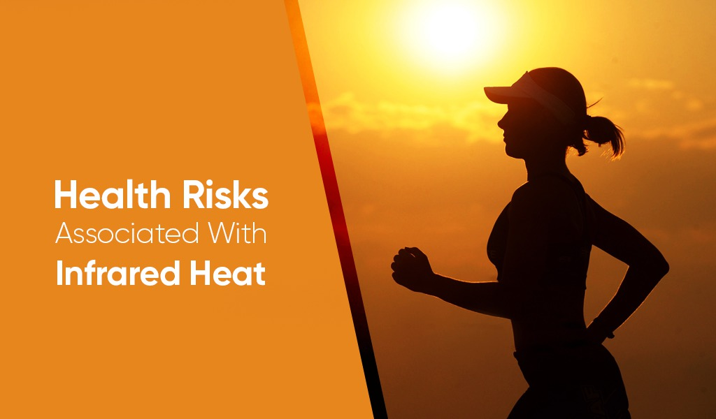 infrared heat health risks