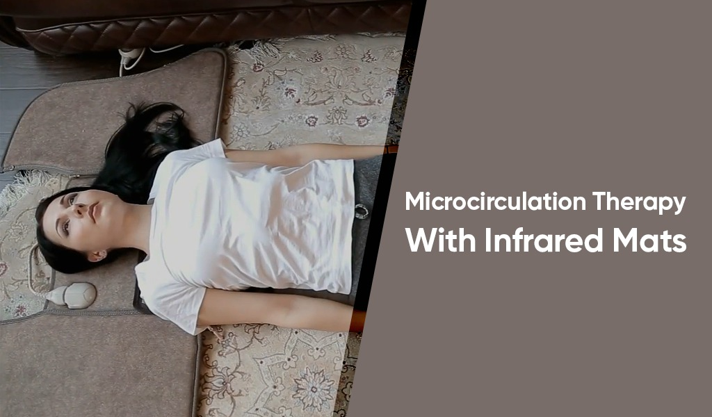 What is Microcirculation Therapy With Infrared Mats
